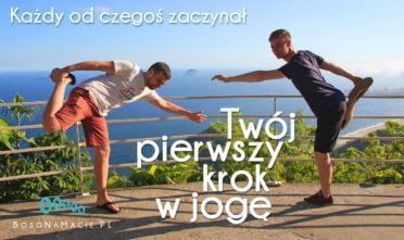 Twój pierwszy krok w jogę, zacznij ćwiczyć jogę, ćwiczyć jogę każdy może, zrób pierwszy krok http://.bosonamacie.pl/krok-w-joge