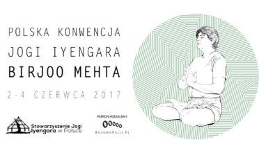 Polska Konwencja Jogi Iyengara z Birjoo Metha w Krakowie 2-4 czerwca 2017