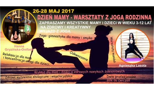 Dzień Mamy; warsztaty z jogą rodzinną, Rajszew Project koło Warszawy