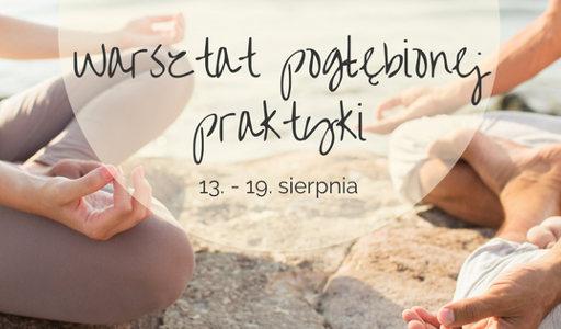 Sadhana Romek Grzeszykowski warsztat pogłębionej praktyki jogi Nieprześnia 2017