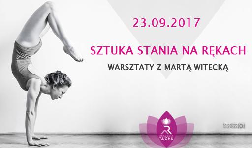 Marta Witecka Sztuka stania na rękach warsztat wrocław akademia ruchu