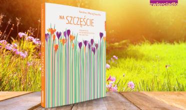 Na szczęście - nowa książka Karoliny i Maćka Szaciłło