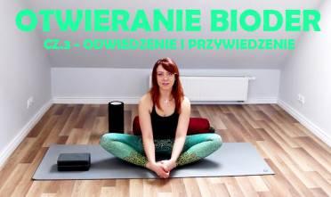 otwieranie bioder cz 3 anatomia jogi odwiedzenie przywiedzenie