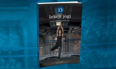 13 lekcji jogi Agnieszka Passendorfer książka-kalendarz na każdy rok patronat Bosonamacie.pl