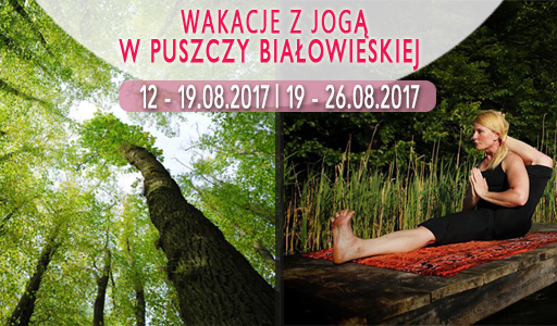 Beata Darowska Puszcza Białowieska wakacje z jogą 2017