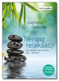 Dagmara Gmitrzak Trening relaksacji Samo Sedno
