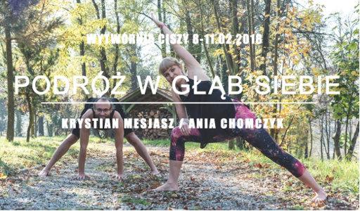 Ania Chomczyk, Krystian Mesjasz: Podróż wgłąb siebie: earsztaty jogi: Ashtanga joga i joga taoistyczna (Wytwórnia Ciszy k. Uniejowa)