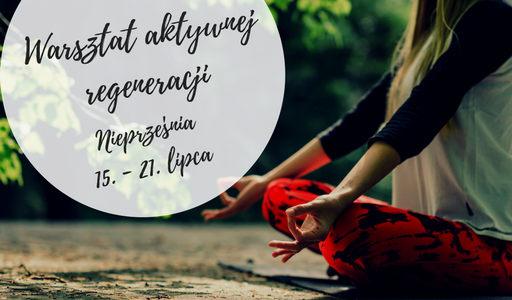 Sadhana Szkoła Jogi warsztat aktywnej regeneracji Nieprześnia 2018