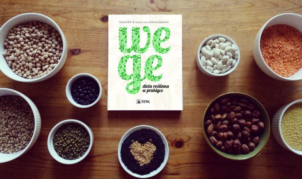 Wege: dieta roślinna w praktyce Kompendium wiedzy weganina i wegetarianina